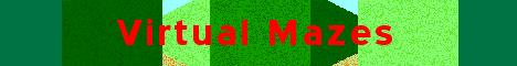 Virtual Mazes at Maze.VirtuWorld.net